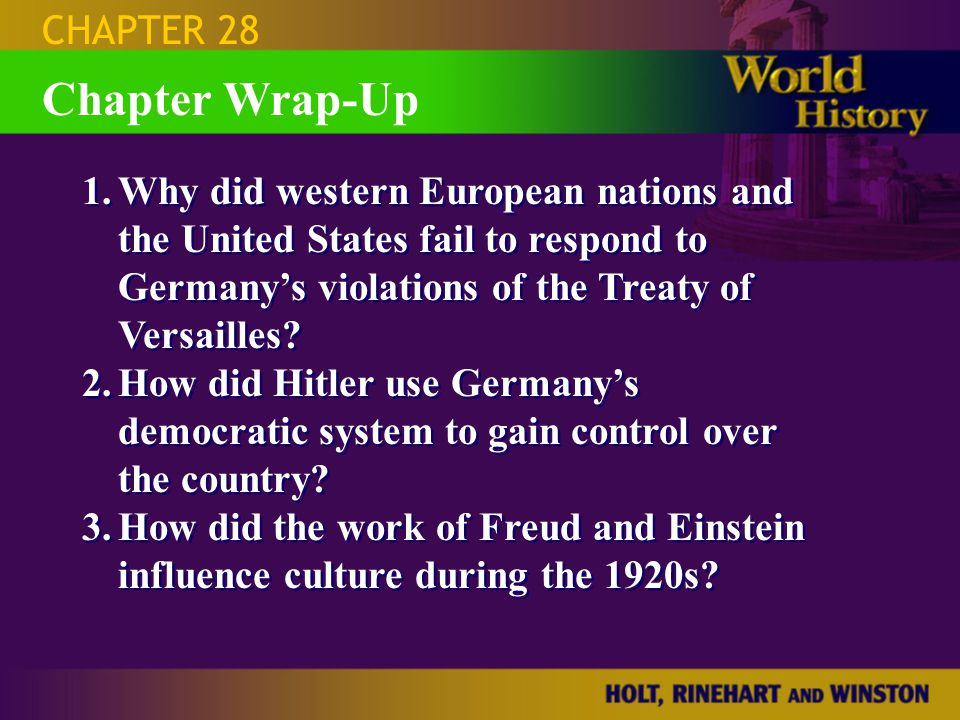 Chapter Wrap-Up CHAPTER 28 1.Why did western European nations and the United States fail to respond to Germany's violations of the Treaty of Versaille