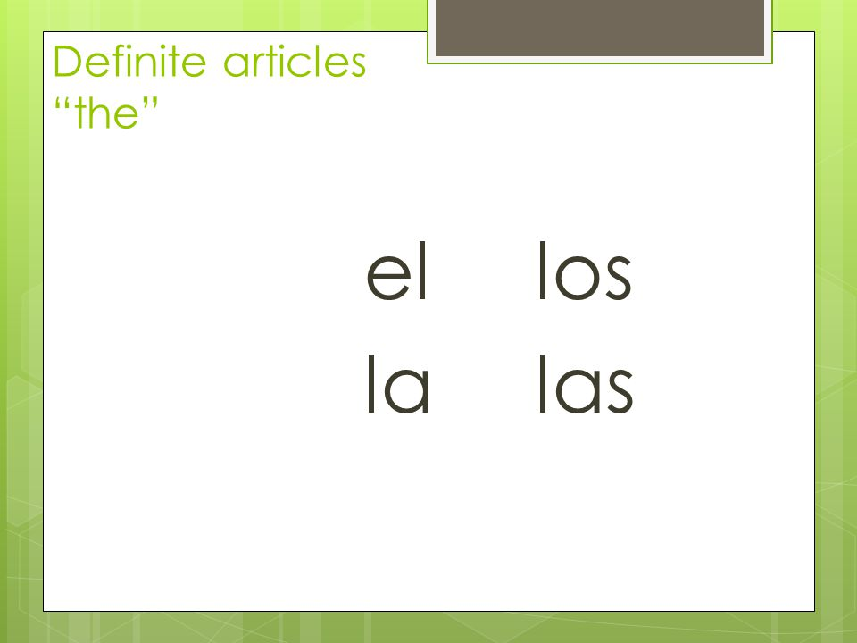 Definite articles the ellos lalas