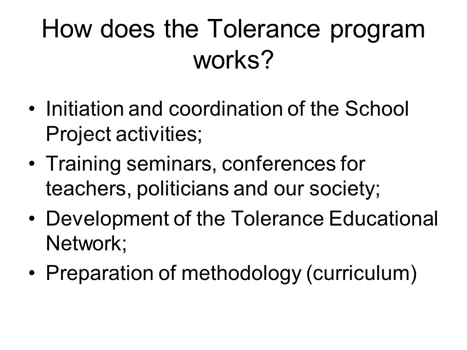 How does the Tolerance program works.