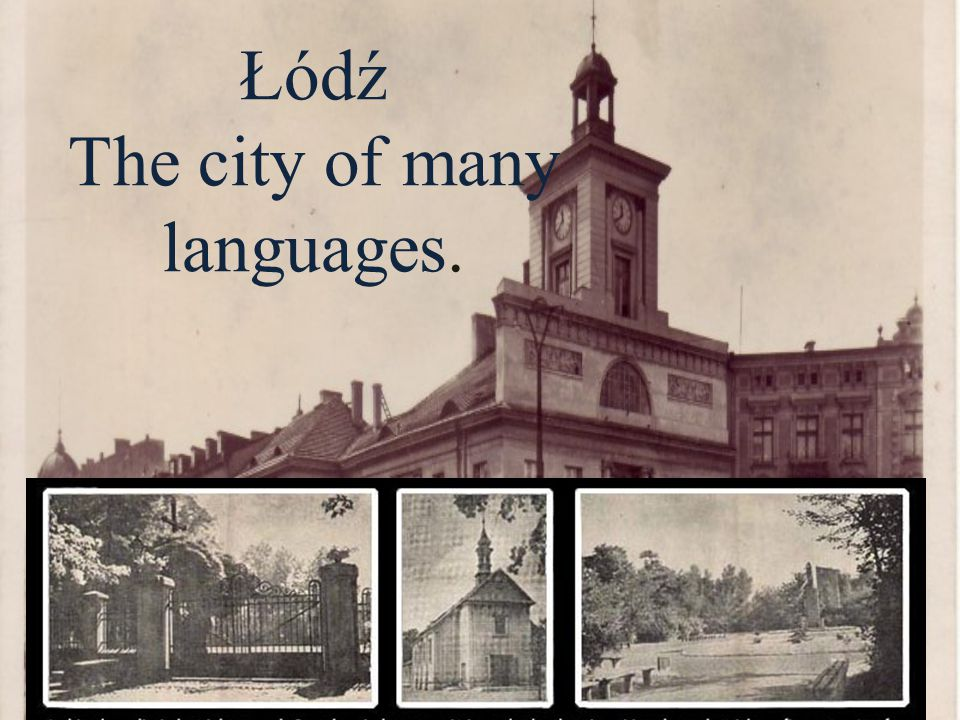 Łódź The city of many languages.