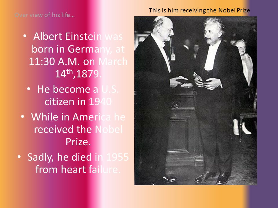 Albert Einstein was born in Germany, at 11:30 A.M.