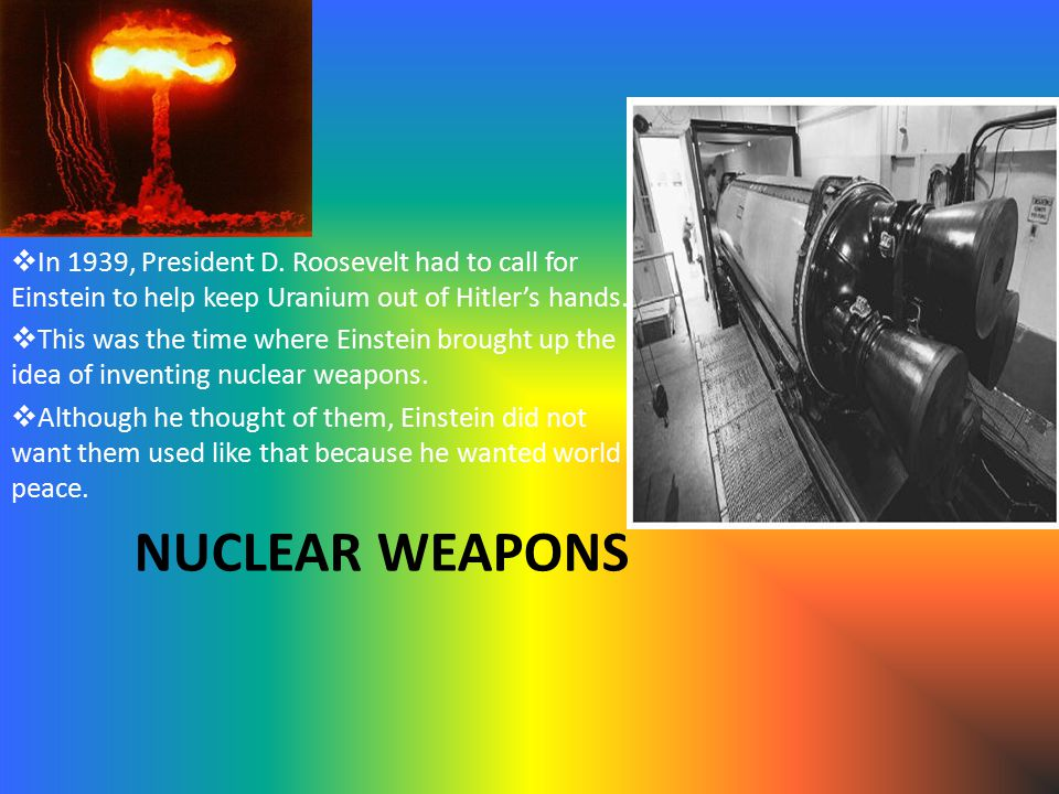 NUCLEAR WEAPONS  In 1939, President D.