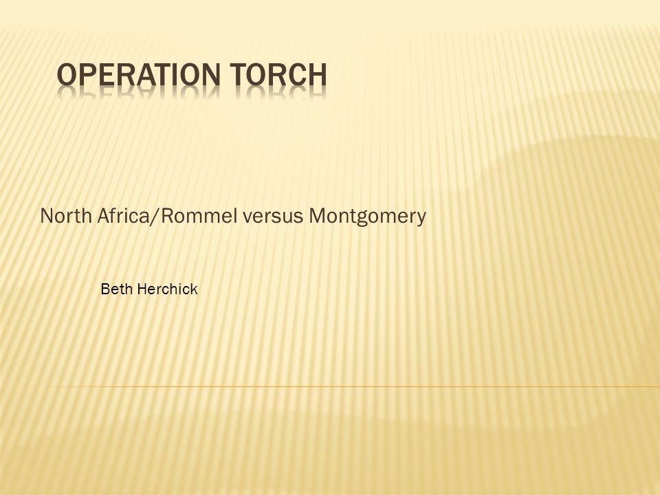 North Africa/Rommel versus Montgomery Beth Herchick
