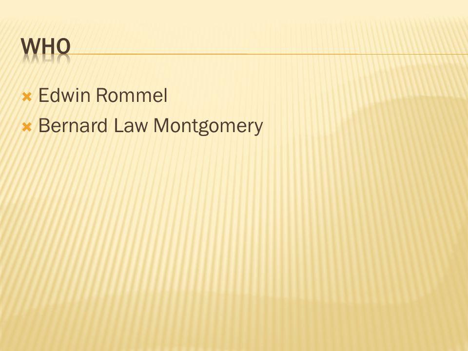  Edwin Rommel  Bernard Law Montgomery