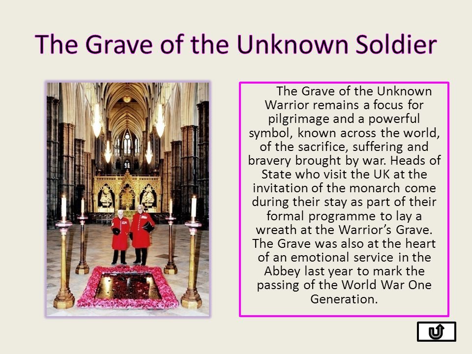 The Grave of the Unknown Warrior remains a focus for pilgrimage and a powerful symbol, known across the world, of the sacrifice, suffering and bravery