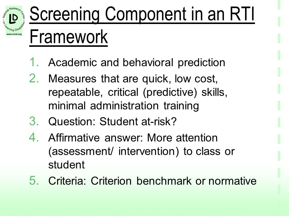 Screening Component in an RTI Framework 1. Academic and behavioral prediction 2.