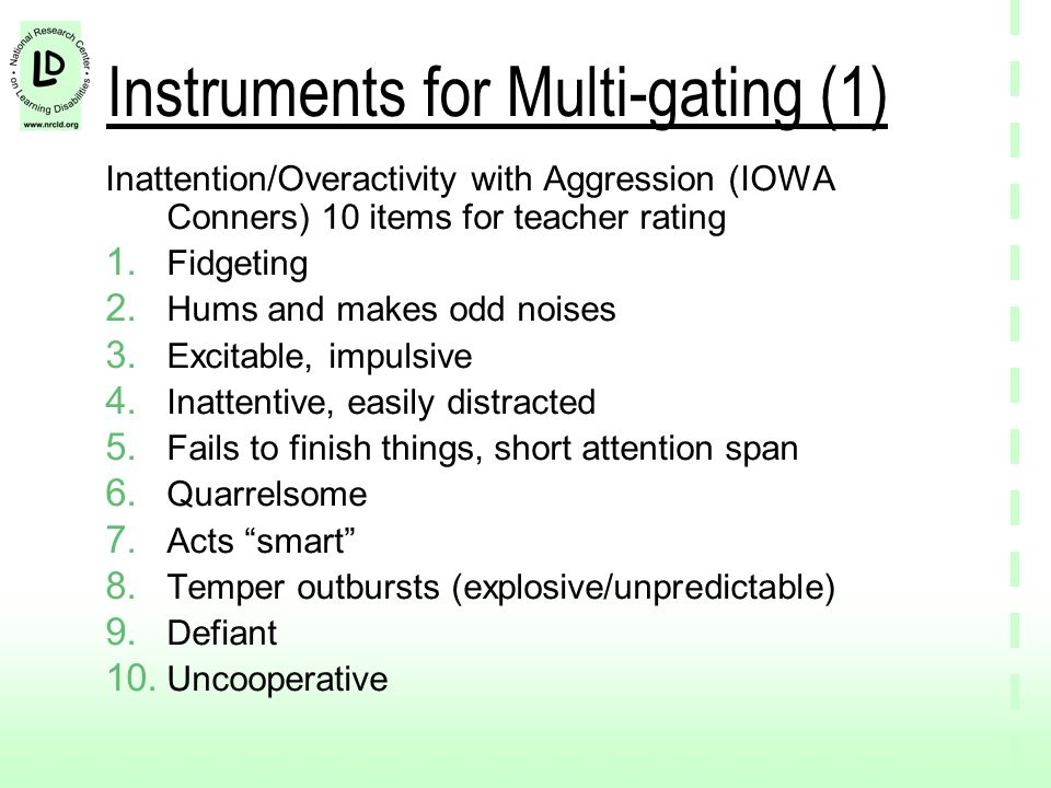 Multi-gating screening (2) Conners Abbreviated Symptom Questionnaire (CASQ) 10 items Inattention Overactivity Impulsivity