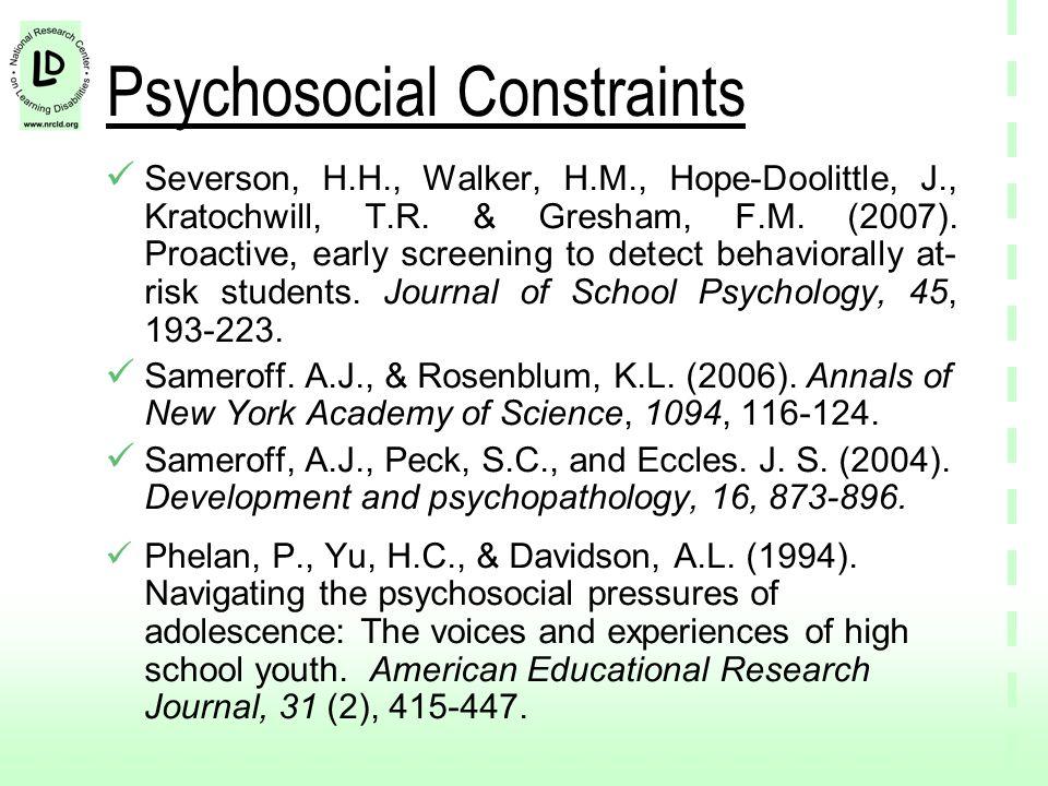 Psychosocial Constraints Severson, H.H., Walker, H.M., Hope-Doolittle, J., Kratochwill, T.R.