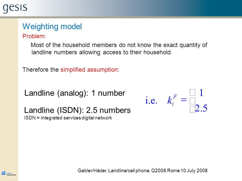 Weighting model Problem: Most of the household members do not know the exact quantity of landline numbers allowing access to their household.