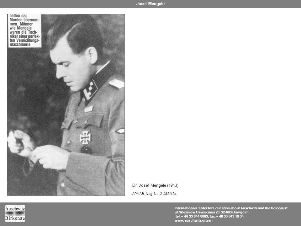 Dr. Josef Mengele (1943) APMAB, Neg. No. 21383/12a.