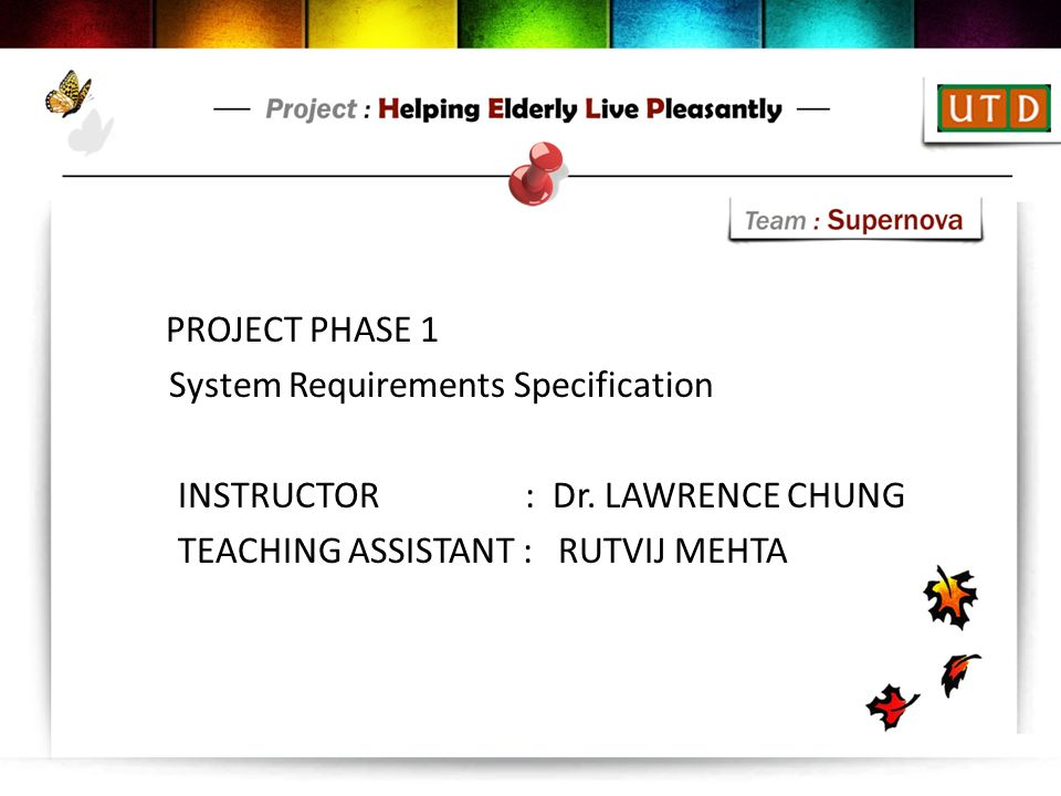 System Requirements Specification INSTRUCTOR : Dr. LAWRENCE CHUNG ...