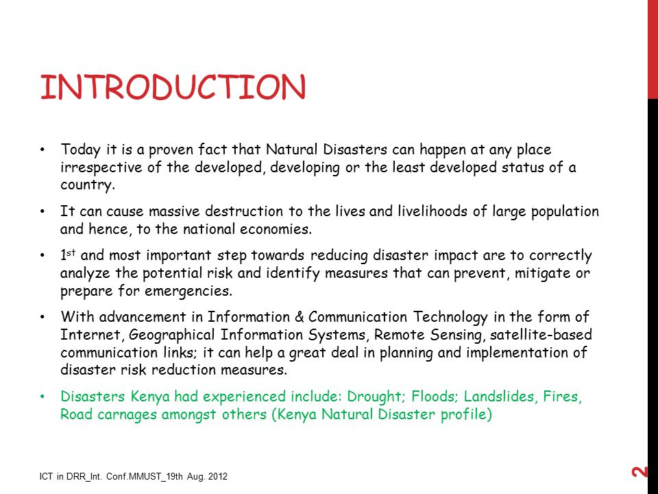 INTRODUCTION Today it is a proven fact that Natural Disasters can happen at any place irrespective of the developed, developing or the least developed status of a country.