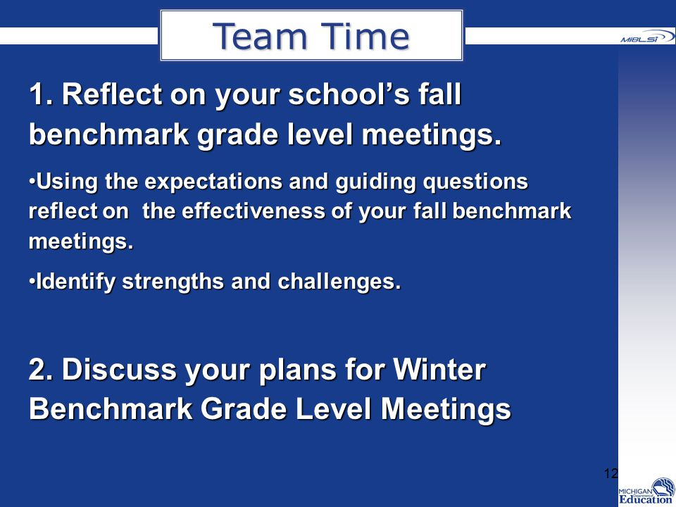 1.Reflect on your school's fall benchmark grade level meetings.
