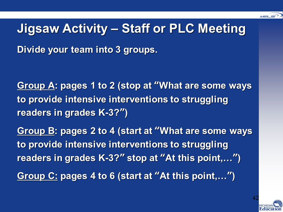 Jigsaw Activity – Staff or PLC Meeting Divide your team into 3 groups.