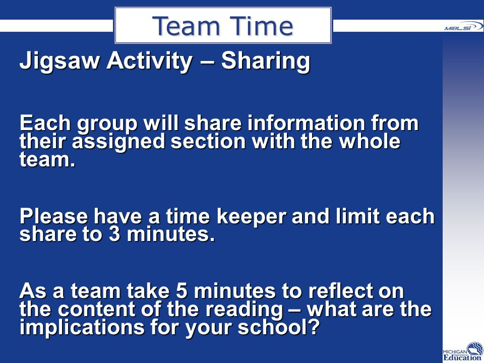 Jigsaw Activity – Sharing Each group will share information from their assigned section with the whole team.