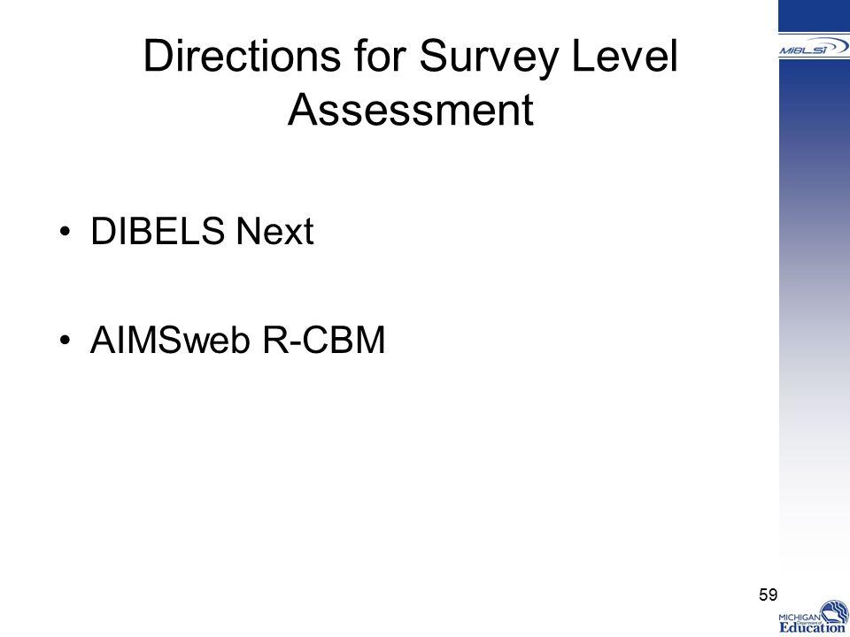 Directions for Survey Level Assessment DIBELS Next AIMSweb R-CBM 59