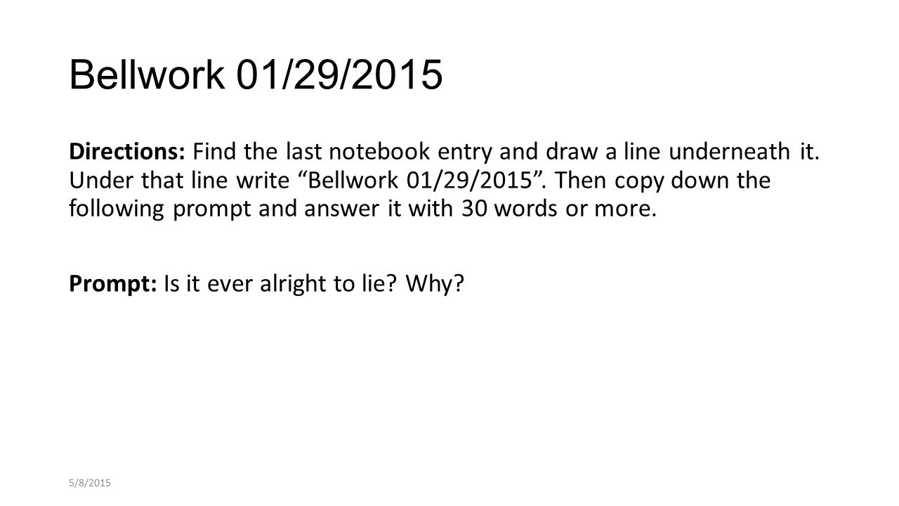 Bellwork 01/29/2015 Directions: Find the last notebook entry and draw a line underneath it.