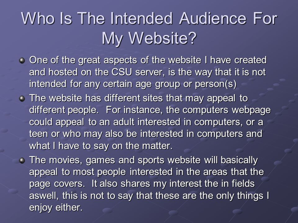 The Goals Of My Website The first goal of my website, is to share my interests and hobbies with everybody.