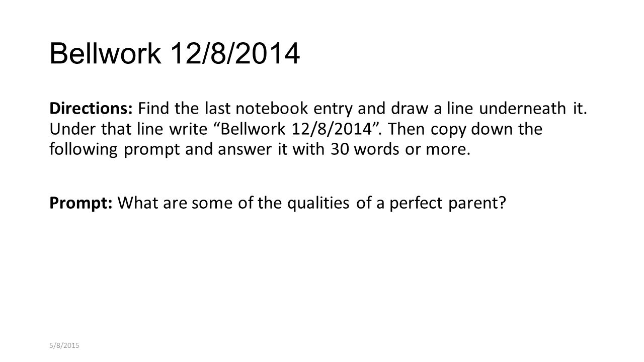 Bellwork 12/8/2014 Directions: Find the last notebook entry and draw a line underneath it.