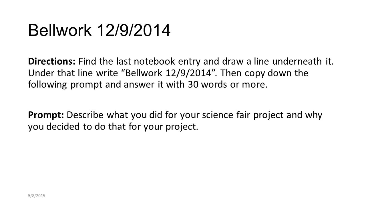 Bellwork 12/9/2014 Directions: Find the last notebook entry and draw a line underneath it.