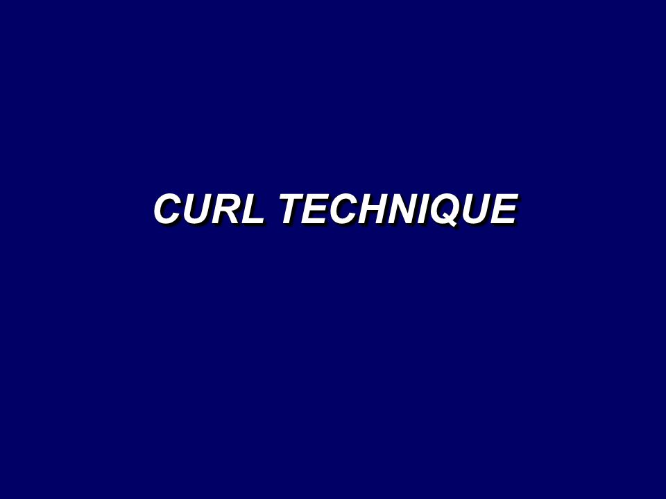 CURL TECHNIQUE