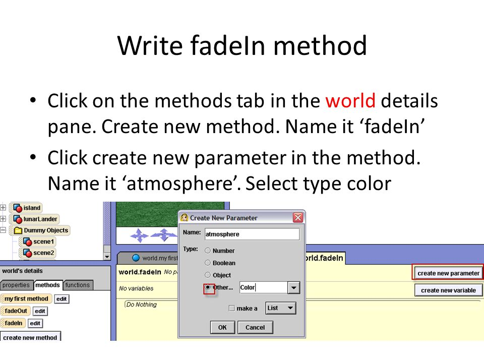 Write fadeIn method Click on the methods tab in the world details pane.