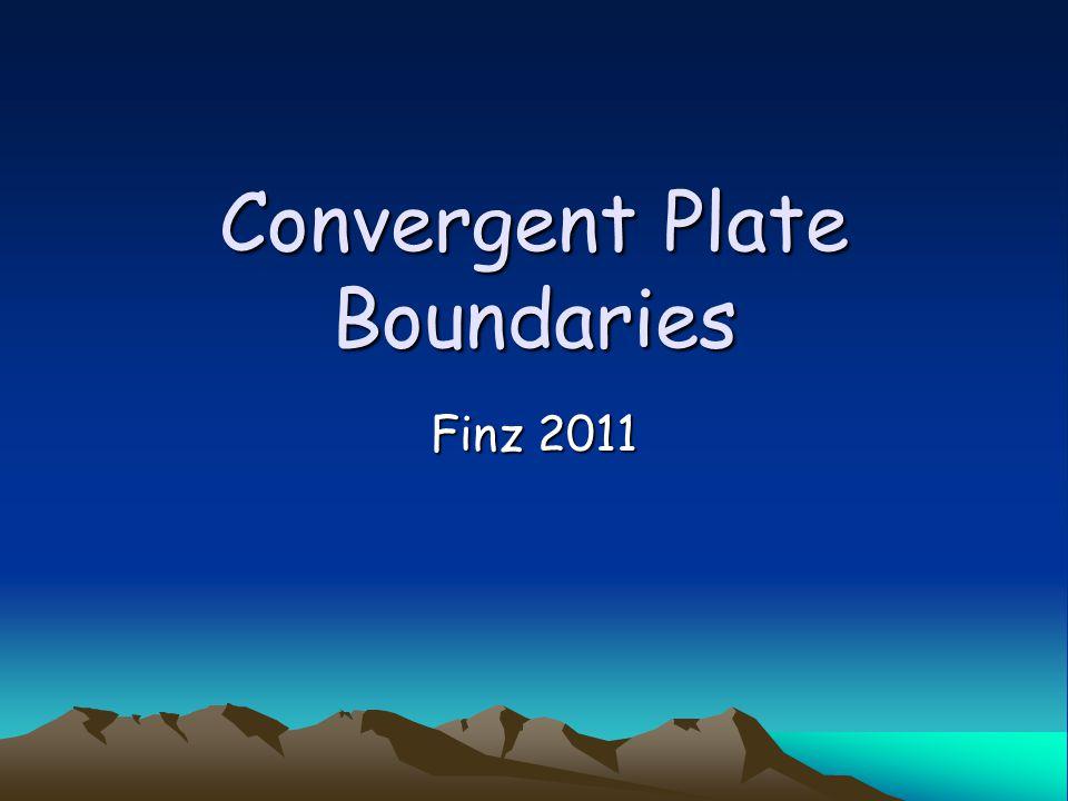 Convergent Plate Boundaries Finz 2011