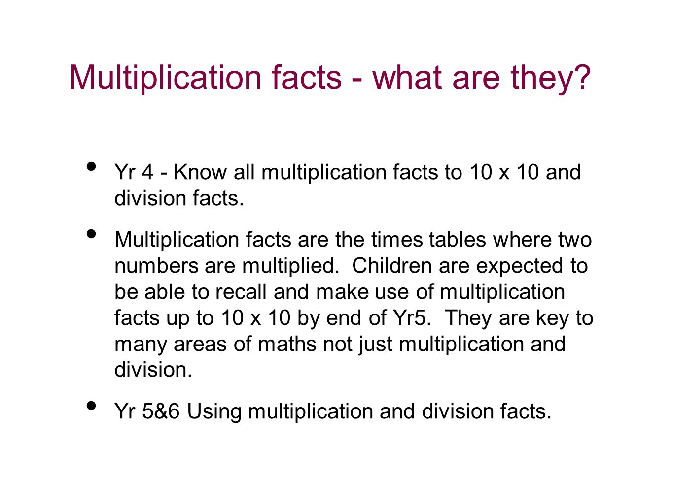 Multiplication facts - what are they.