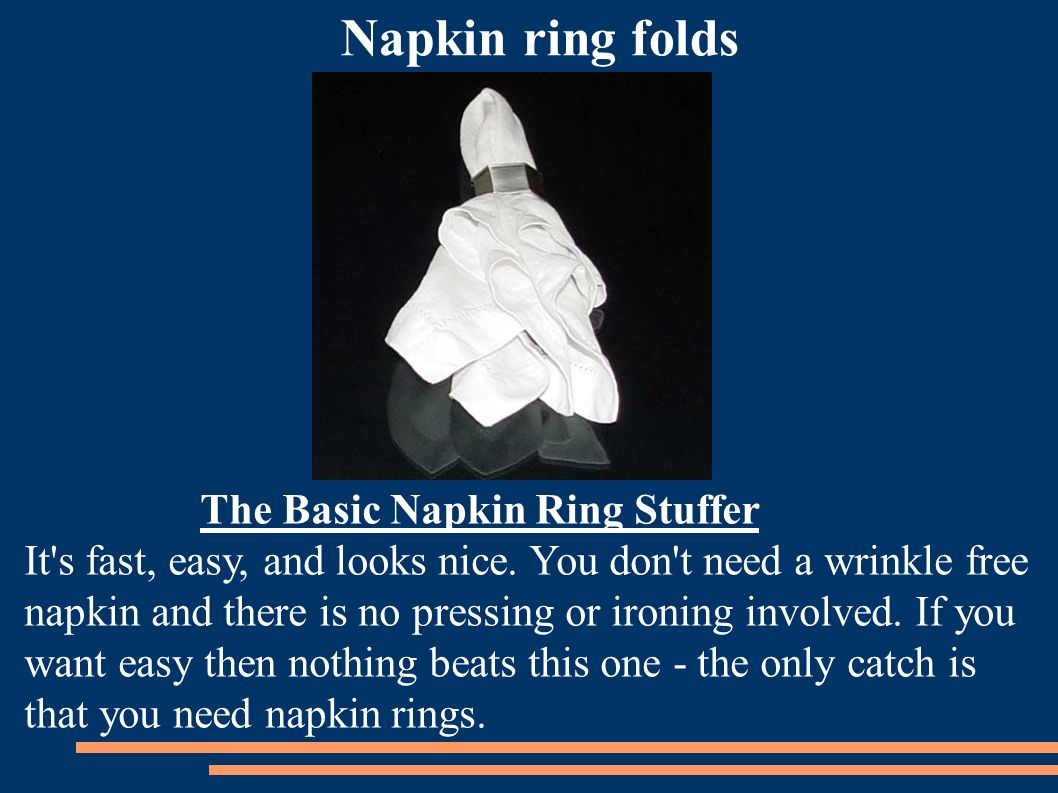 The Basic Napkin Ring Stuffer It s fast, easy, and looks nice.