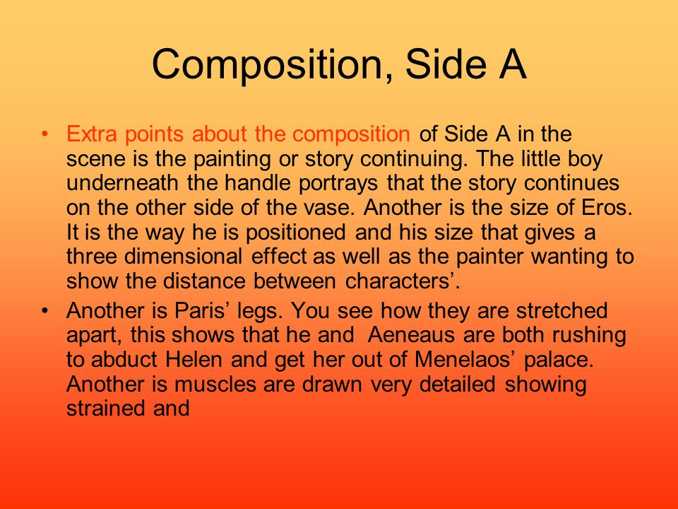 Composition, Side A Extra points about the composition of Side A in the scene is the painting or story continuing.