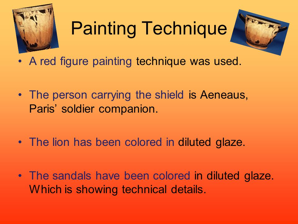Painting Technique A red figure painting technique was used.