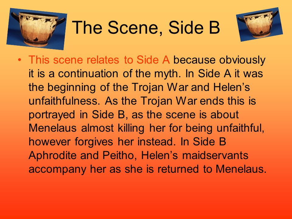 The Scene, Side B This scene relates to Side A because obviously it is a continuation of the myth.