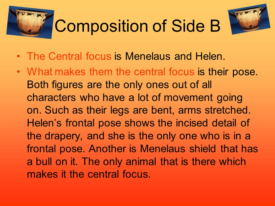 Composition of Side B The Central focus is Menelaus and Helen.