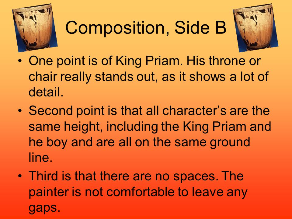 Composition, Side B One point is of King Priam.