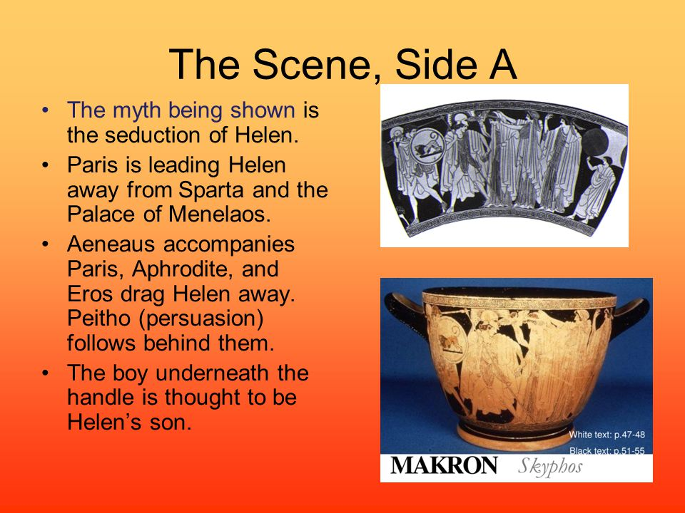 The Scene, Side A The myth being shown is the seduction of Helen.