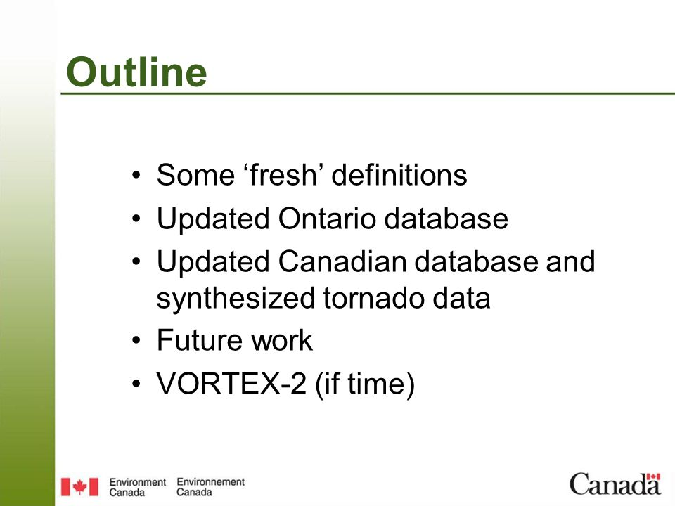 Tornadoes in Ontario Project TOP project started in 2003 with goal to improve quality of tornado database (Sills et al.