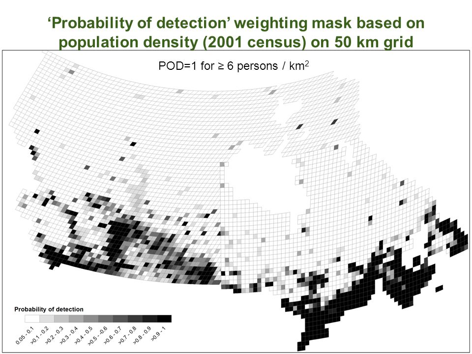 'Probability of detection' weighting mask based on population density (2001 census) on 50 km grid POD=1 for ≥ 6 persons / km 2