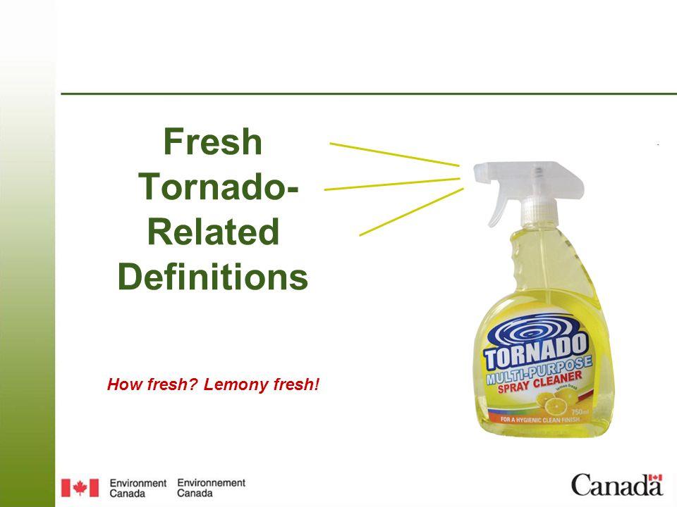 Fresh Tornado- Related Definitions How fresh Lemony fresh!