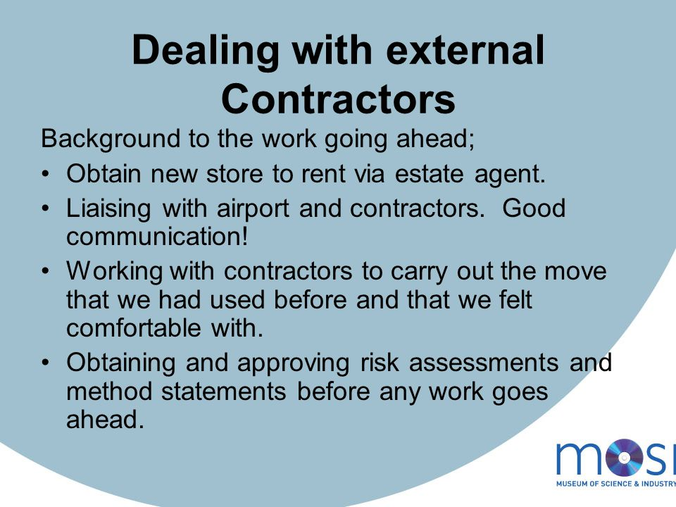 Dealing with external Contractors Background to the work going ahead; Obtain new store to rent via estate agent.