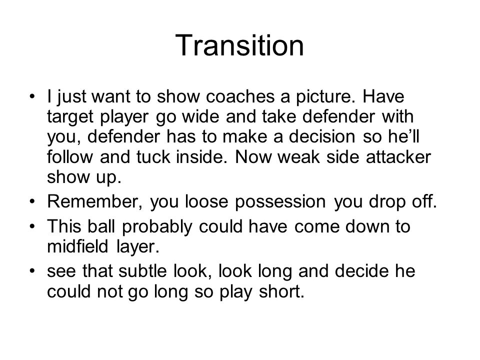 Transition I just want to show coaches a picture.