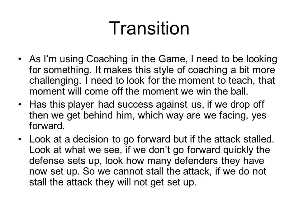 Transition As I'm using Coaching in the Game, I need to be looking for something.