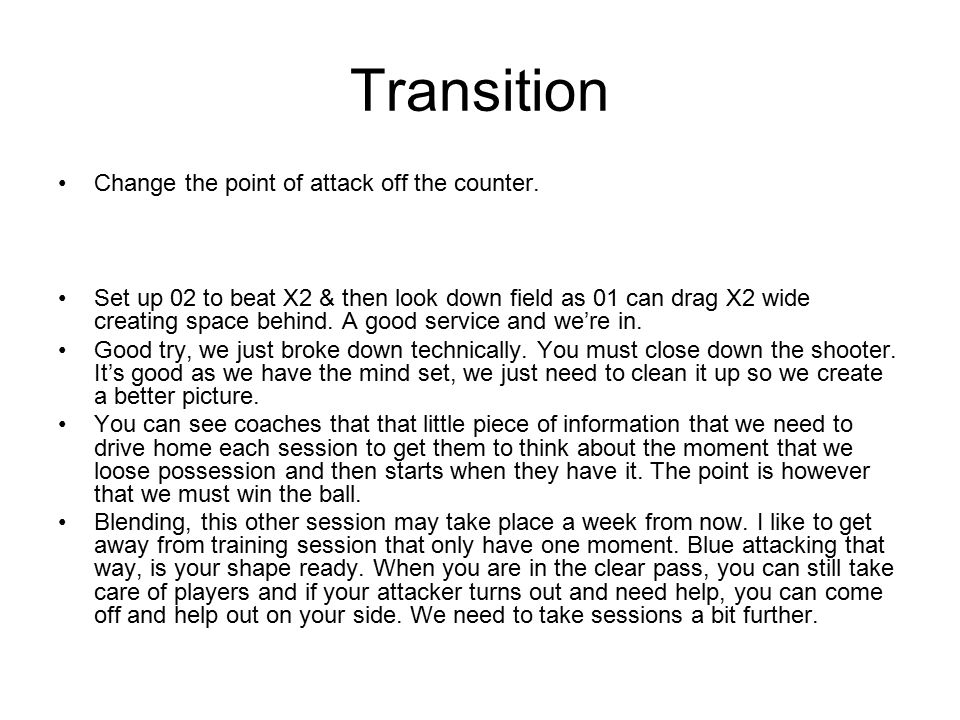 Transition Change the point of attack off the counter.