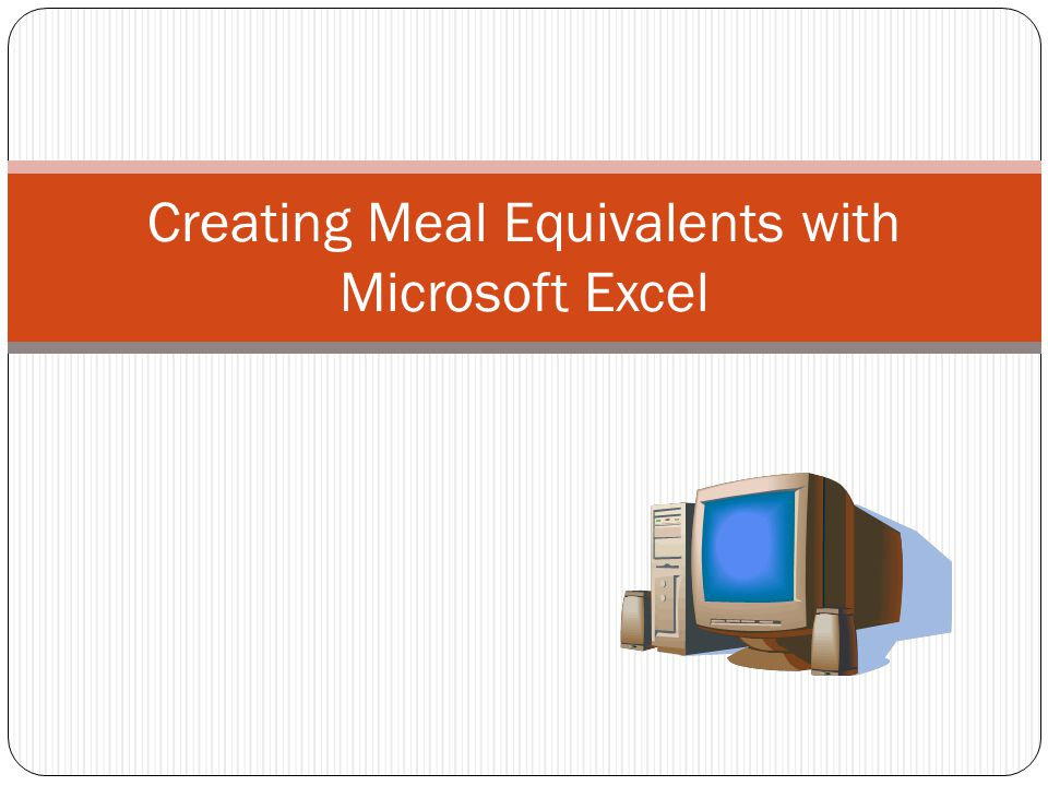 Creating Ketogenic Meal Equivalents with Microsoft Excel Creating your own meals may seem overwhelming at first By carefully following a few steps you will see how easy and rewarding it will be to have meal creating skills.