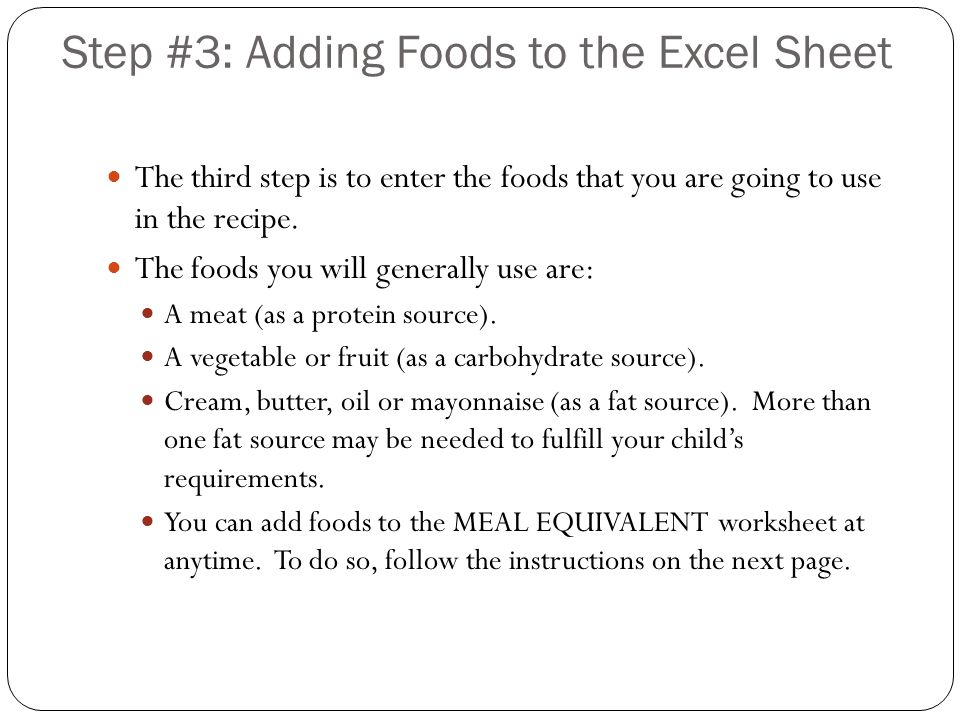 The third step is to enter the foods that you are going to use in the recipe. The foods you will generally use are: A meat (as a protein source). A ve
