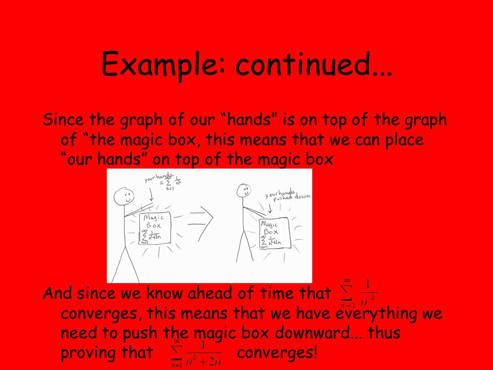 "Example: continued... Since the graph of our ""hands"" is on top of the graph of ""the magic box, this means that we can place ""our hands"" on top of the"