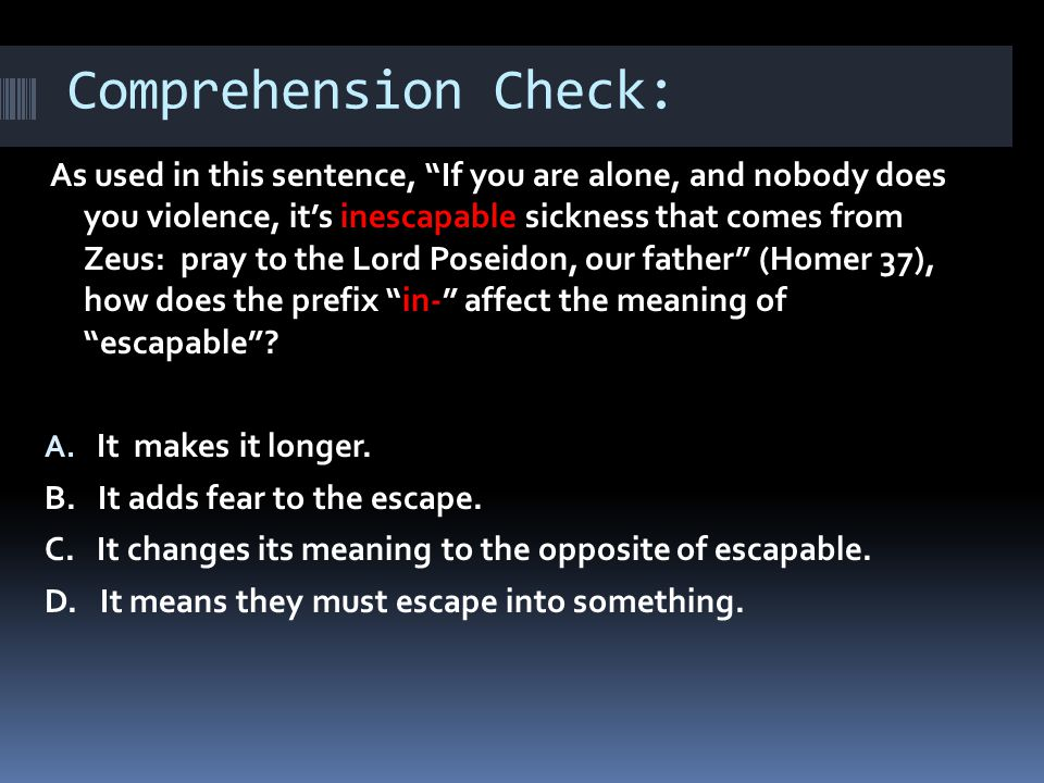"Comprehension Check: As used in this sentence, ""If you are alone, and nobody does you violence, it's inescapable sickness that comes from Zeus: pray t"