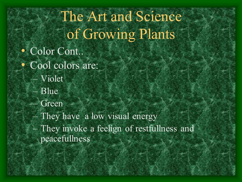 The Art and Science of Growing Plants The main purpose of using plants in the landscape is to provide a natural green setting that creates an atmosphere of restfulness