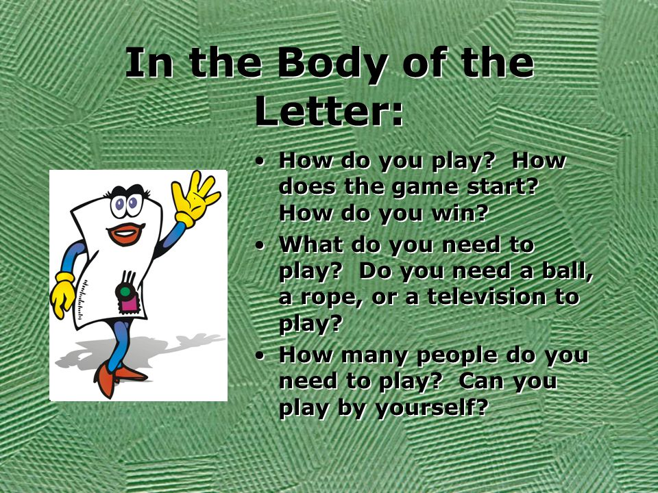 Write the Body: Do you like to play ______ games.