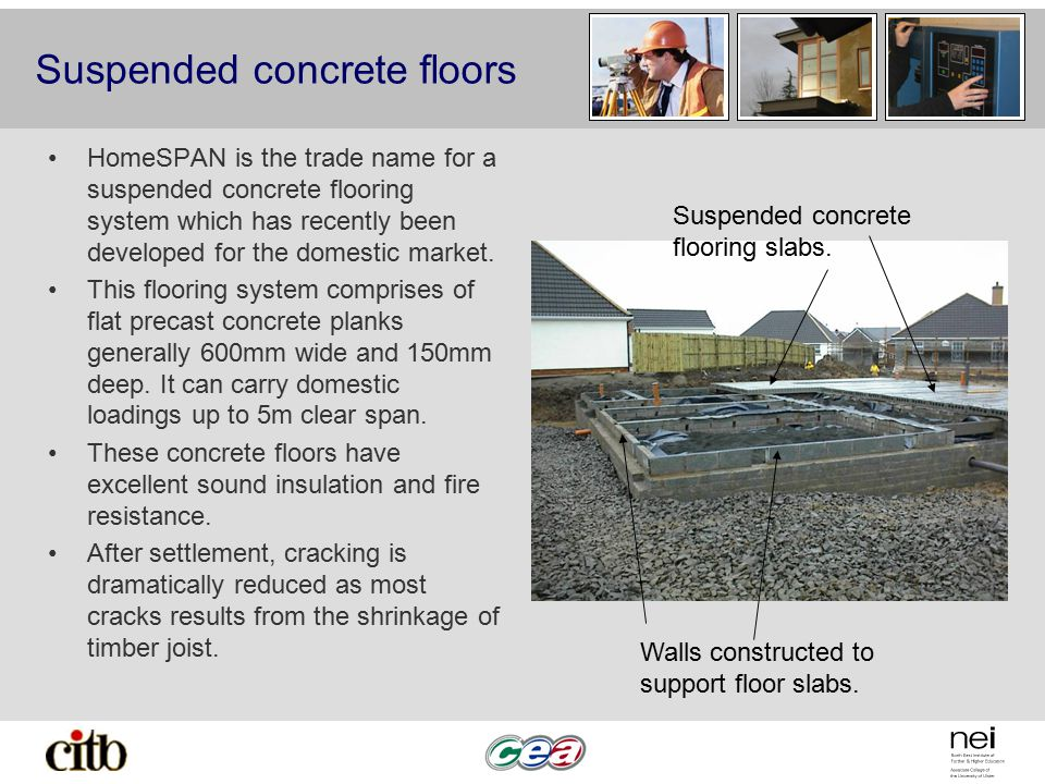 Suspended concrete floors HomeSPAN is the trade name for a suspended concrete flooring system which has recently been developed for the domestic marke