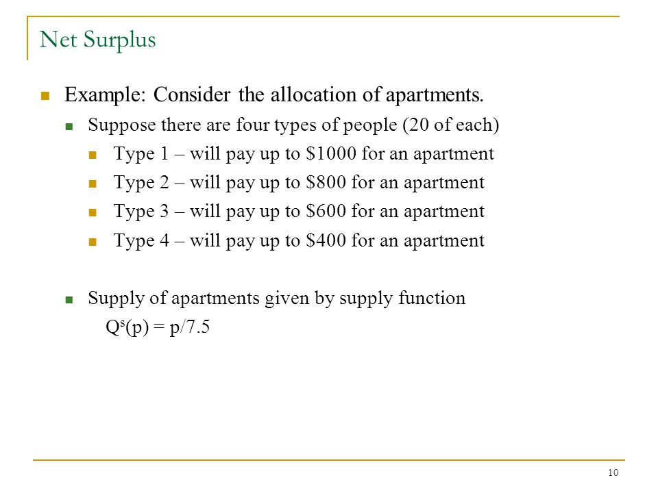 10 Net Surplus Example: Consider the allocation of apartments.